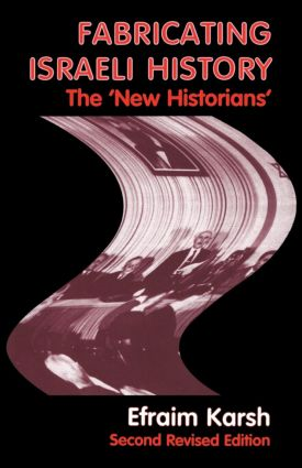 Fabricating Israeli History: The 'New Historians', 2nd Edition (Paperback) book cover