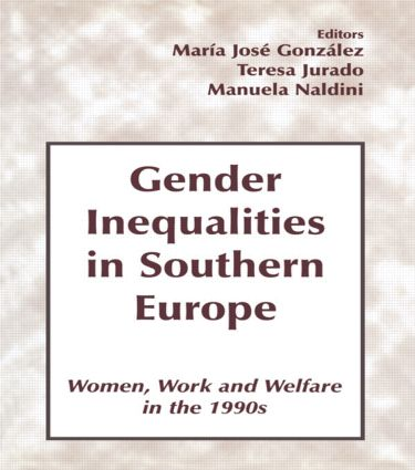 Gender Inequalities in Southern Europe: Woman, Work and Welfare in the 1990s (Paperback) book cover