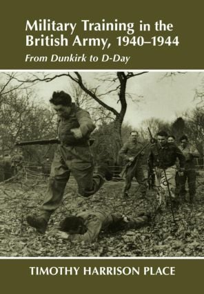 Military Training in the British Army, 1940-1944: From Dunkirk to D-Day (e-Book) book cover