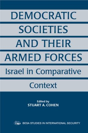Democratic Societies and Their Armed Forces: Israel in Comparative Context (Paperback) book cover