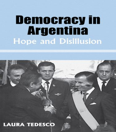 Democracy in Argentina: Hope and Disillusion, 1st Edition (Paperback) book cover