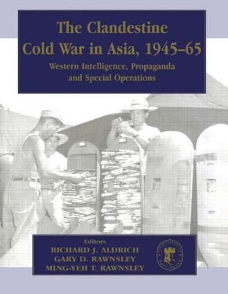 The Clandestine Cold War in Asia, 1945-65: Western Intelligence, Propaganda and Special Operations (Paperback) book cover