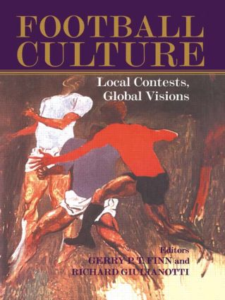 Football Culture: Local Conflicts, Global Visions, 1st Edition (Paperback) book cover