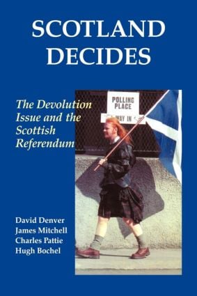 Scotland Decides: The Devolution Issue and the 1997 Referendum, 1st Edition (Paperback) book cover