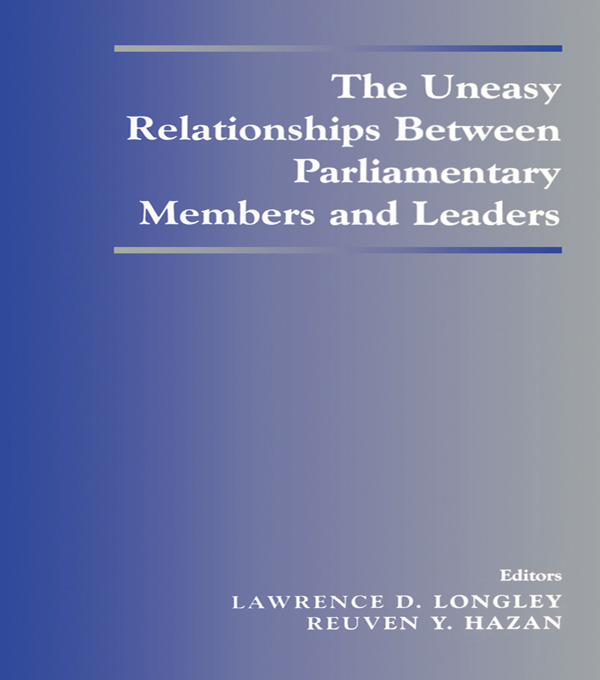 The Uneasy Relationships Between Parliamentary Members and Leaders: 1st Edition (Paperback) book cover