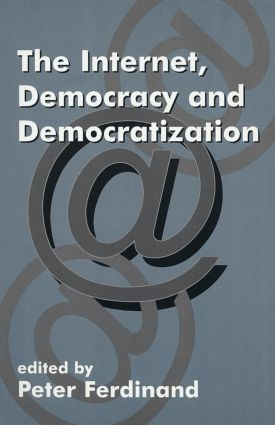 The Internet, Democracy and Democratization