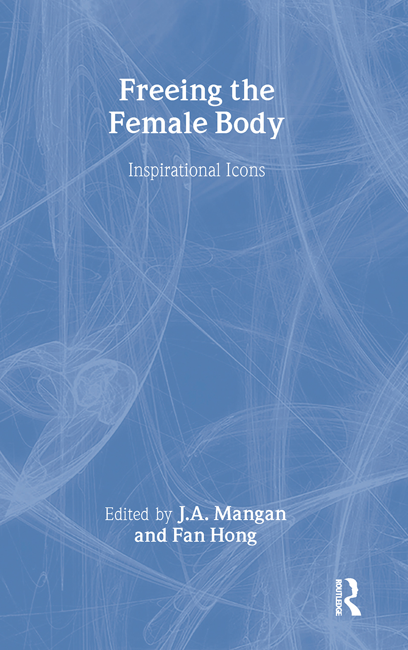 Freeing the Female Body: Inspirational Icons, 1st Edition (Paperback) book cover