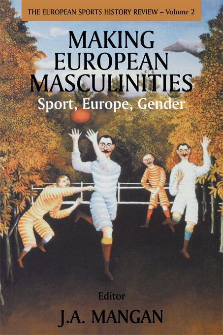 Making European Masculinities: Sport, Europe, Gender, 1st Edition (e-Book) book cover