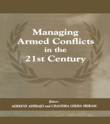 Managing Armed Conflicts in the 21st Century: 1st Edition (Paperback) book cover