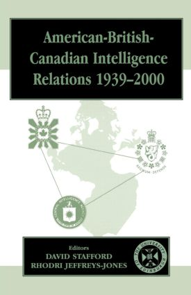 American-British-Canadian Intelligence Relations, 1939-2000: 1st Edition (e-Book) book cover