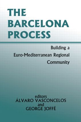 The Barcelona Process: Building a Euro-Mediterranean Regional Community, 1st Edition (Paperback) book cover
