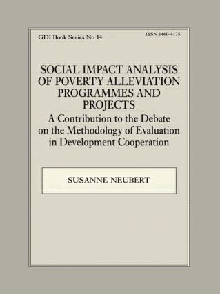 Social Impact Analysis of Poverty Alleviation Programmes and Projects: A Contribution to the Debate on the Methodology of Evaluation in Development Co-operation, 1st Edition (Paperback) book cover