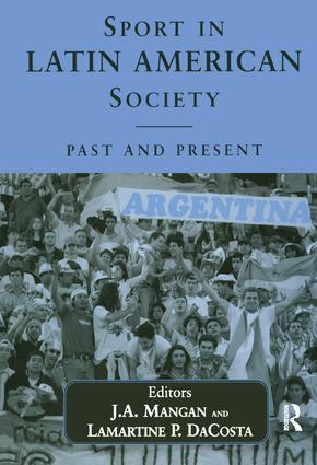 Sport in Latin American Society: Past and Present, 1st Edition (Paperback) book cover