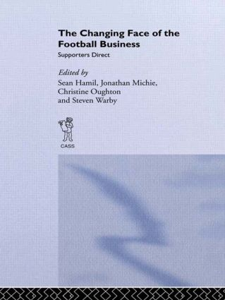The Changing Face of the Football Business: Supporters Direct book cover