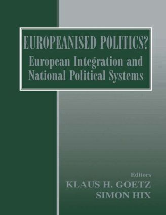 Europeanised Politics?: European Integration and National Political Systems, 1st Edition (Paperback) book cover