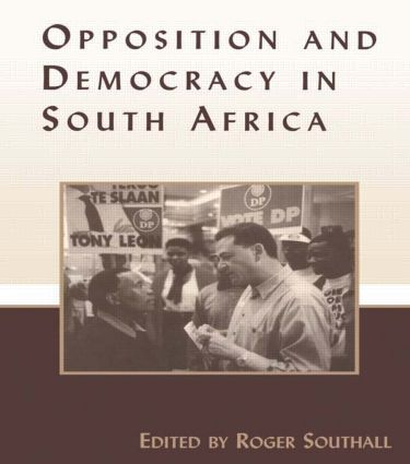 Opposition and Democracy in South Africa (Paperback) book cover