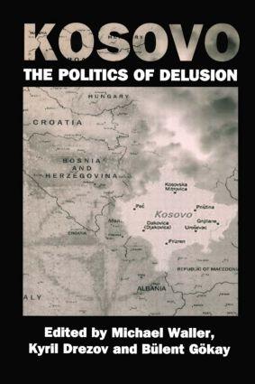 Kosovo: the Politics of Delusion (Paperback) book cover