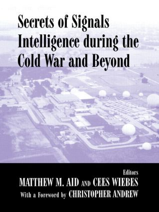 Secrets of Signals Intelligence During the Cold War: From Cold War to Globalization (Hardback) book cover