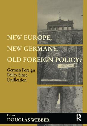 New Europe, New Germany, Old Foreign Policy?: German Foreign Policy Since Unification, 1st Edition (Paperback) book cover