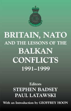 Britain, NATO and the Lessons of the Balkan Conflicts, 1991 -1999 (Paperback) book cover