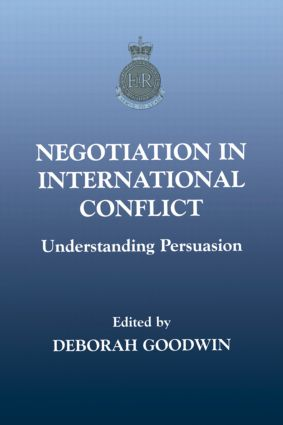 Negotiation in International Conflict: Understanding Persuasion (Paperback) book cover