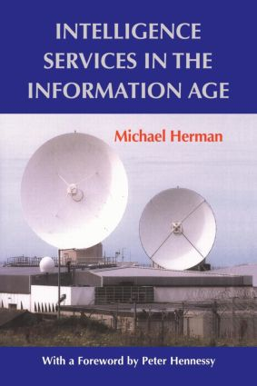Intelligence Services in the Information Age: 1st Edition (Paperback) book cover