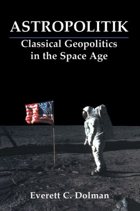 Astropolitik: Classical Geopolitics in the Space Age (Paperback) book cover