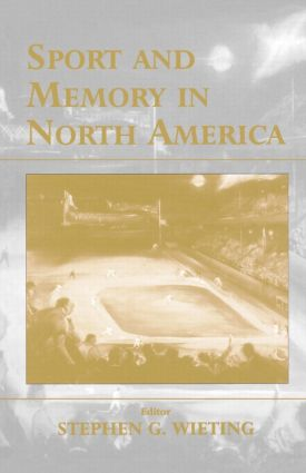 Sport and Memory in North America book cover