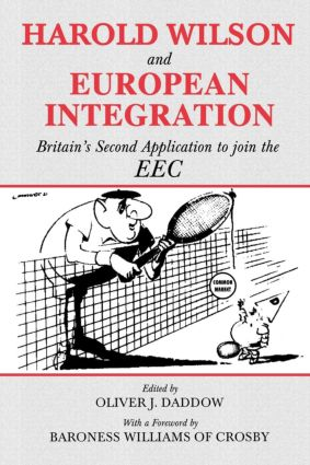 Harold Wilson and European Integration: Britain's Second Application to Join the EEC, 1st Edition (Paperback) book cover