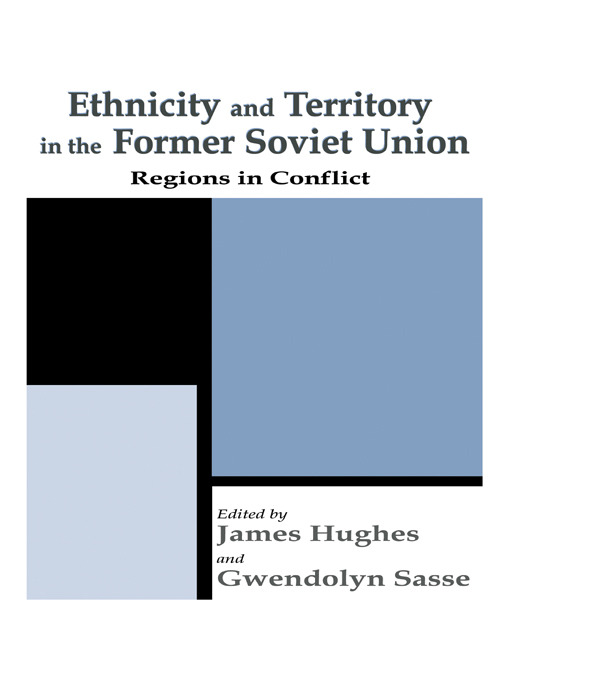 Ethnicity and Territory in the Former Soviet Union: Regions in Conflict book cover