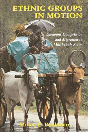 Ethnic Groups in Motion: Economic Competition and Migration in Multi-Ethnic States (Paperback) book cover