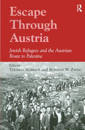 Escape Through Austria: Jewish Refugees and the Austrian Route to Palestine, 1st Edition (Paperback) book cover