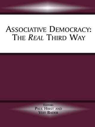 Associative Democracy: The Real Third Way, 1st Edition (Paperback) book cover