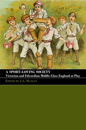 A Sport-Loving Society: Victorian and Edwardian Middle-Class England at Play book cover