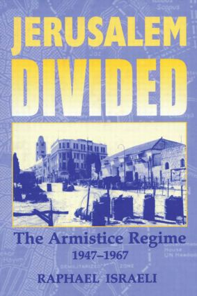Jerusalem Divided: The Armistice Regime, 1947-1967 (Paperback) book cover