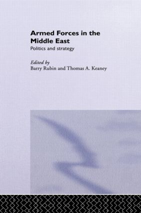 Armed Forces in the Middle East: Politics and Strategy (Paperback) book cover