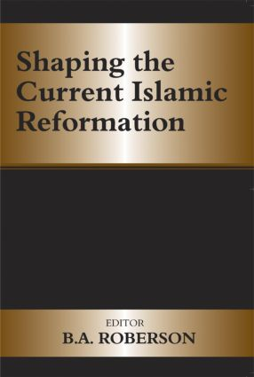 Shaping the Current Islamic Reformation: 1st Edition (Paperback) book cover
