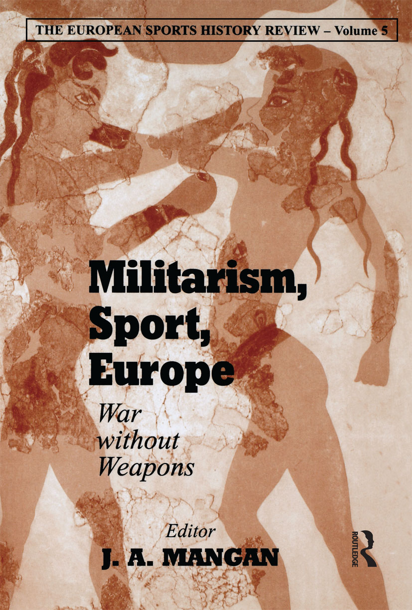 Militarism, Sport, Europe: War Without Weapons, 1st Edition (Paperback) book cover