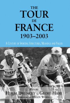 The Tour De France, 1903-2003: A Century of Sporting Structures, Meanings and Values (Paperback) book cover