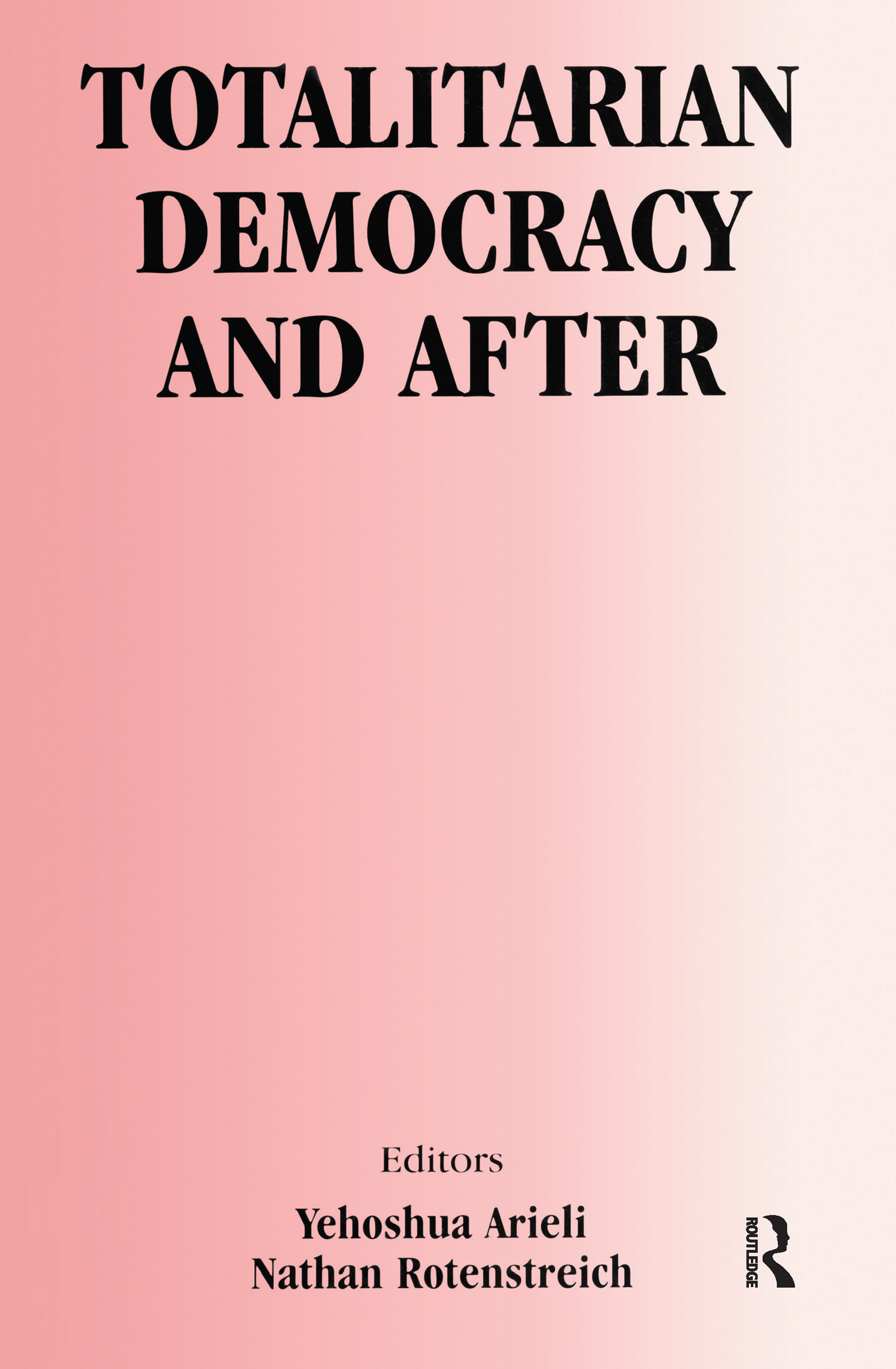 Totalitarian Democracy and After: 1st Edition (Paperback) book cover