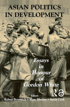 Asian Politics in Development: Essays in Honour of Gordon White, 1st Edition (Paperback) book cover