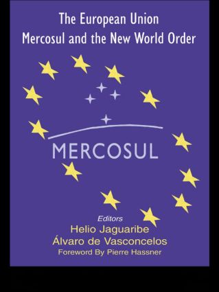 The European Union, Mercosul and the New World Order: 1st Edition (Hardback) book cover