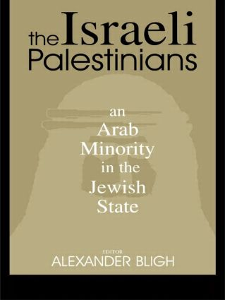 The Israeli Palestinians: An Arab Minority in the Jewish State (Paperback) book cover