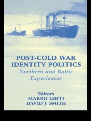Post-Cold War Identity Politics: Northern and Baltic Experiences (Paperback) book cover