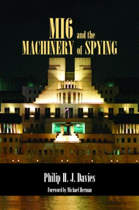 MI6 and the Machinery of Spying: Structure and Process in Britain's Secret Intelligence (Paperback) book cover