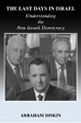 The Last Days in Israel: Understanding the New Israeli Democracy, 1st Edition (Paperback) book cover
