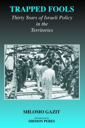 Trapped Fools: Thirty Years of Israeli Policy in the Territories (Paperback) book cover