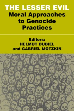 The Lesser Evil: Moral Approaches to Genocide Practices, 1st Edition (Paperback) book cover