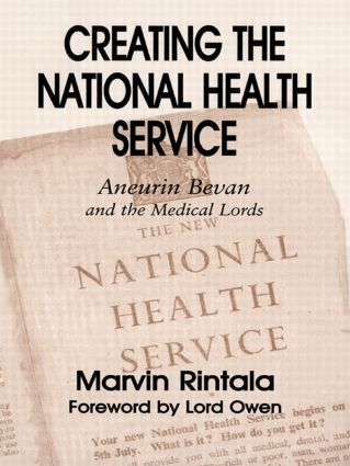 Creating the National Health Service: Aneurin Bevan and the Medical Lords, 1st Edition (Paperback) book cover