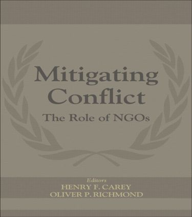 Mitigating Conflict: The Role of NGOs, 1st Edition (Paperback) book cover